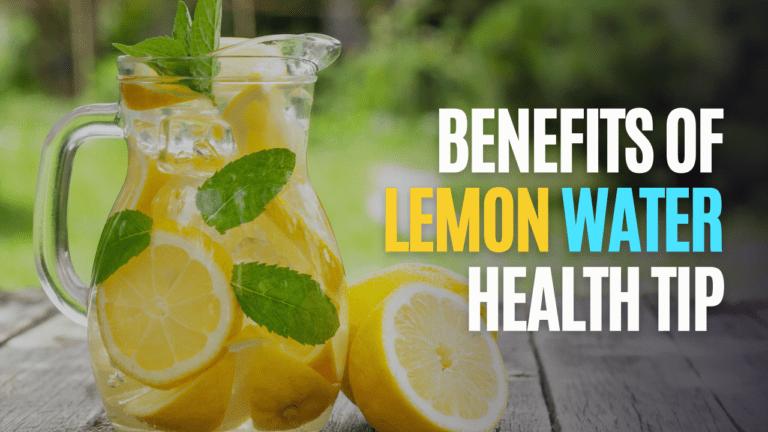 Benefits Of Lemon Water (Health Tip)