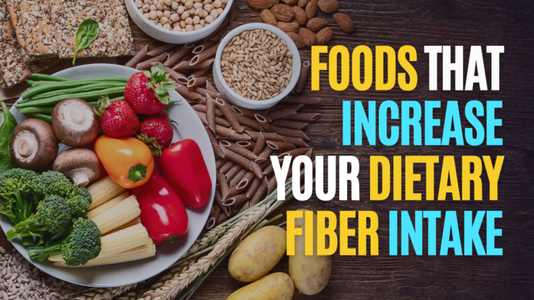 Foods That Increase Your Dietary Fiber Intake