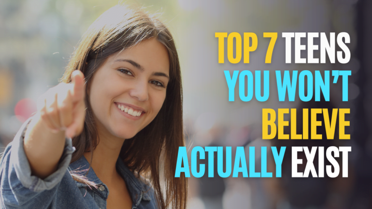 Top 7 Teens You Won't Believe Actually Exist