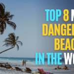 Top 8 Most Dangerous Beaches In The World