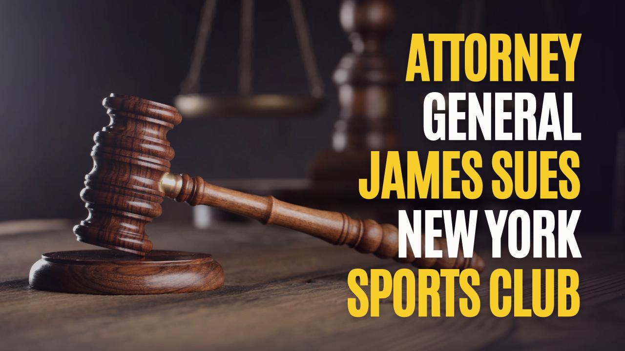 Attorney General James Sues New York Sports Club